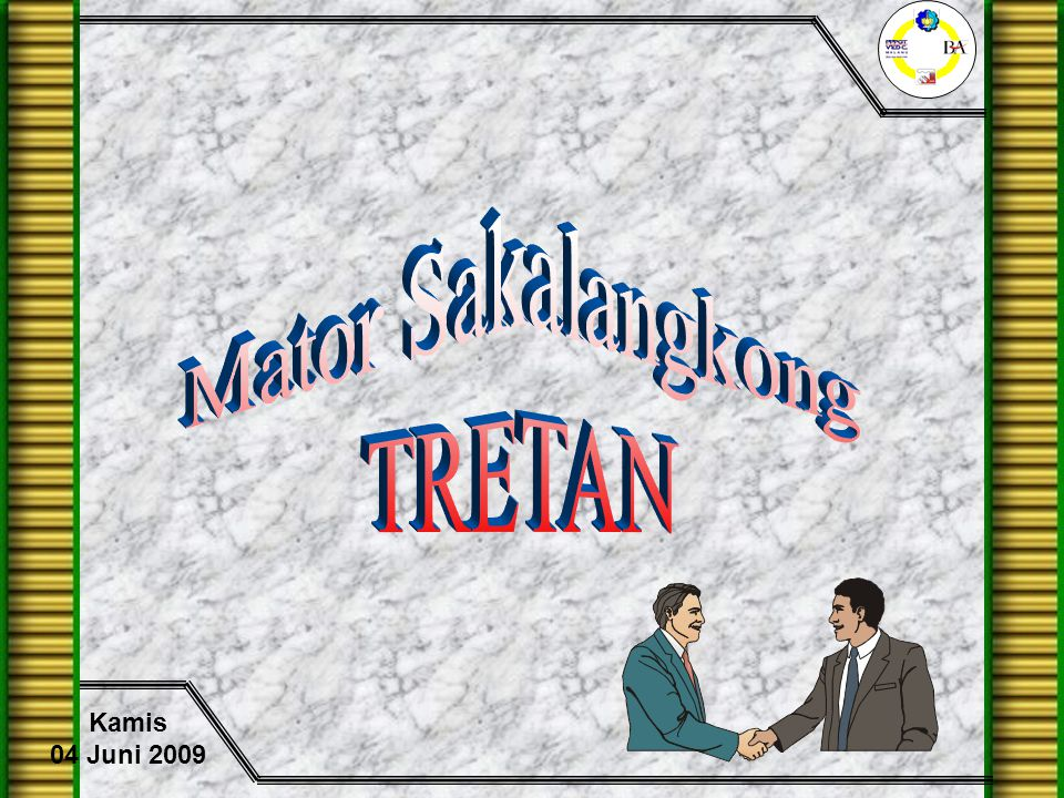 Mator Sakalangkong TRETAN Kamis 04 Juni 2009