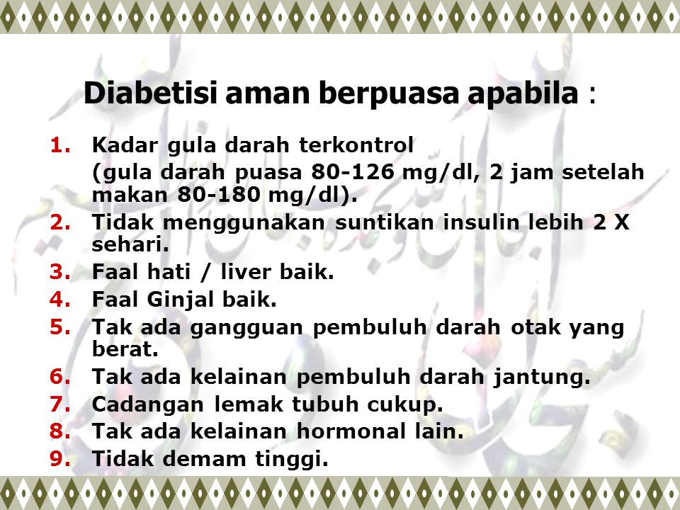 Diabetisi aman berpuasa apabila :
