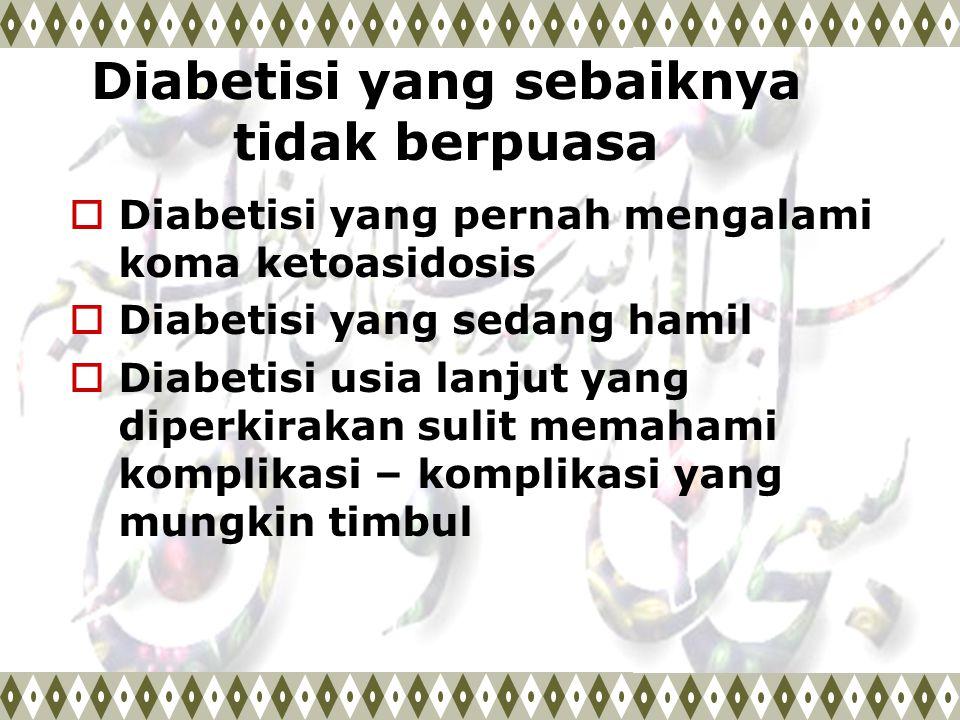Diabetisi yang sebaiknya tidak berpuasa