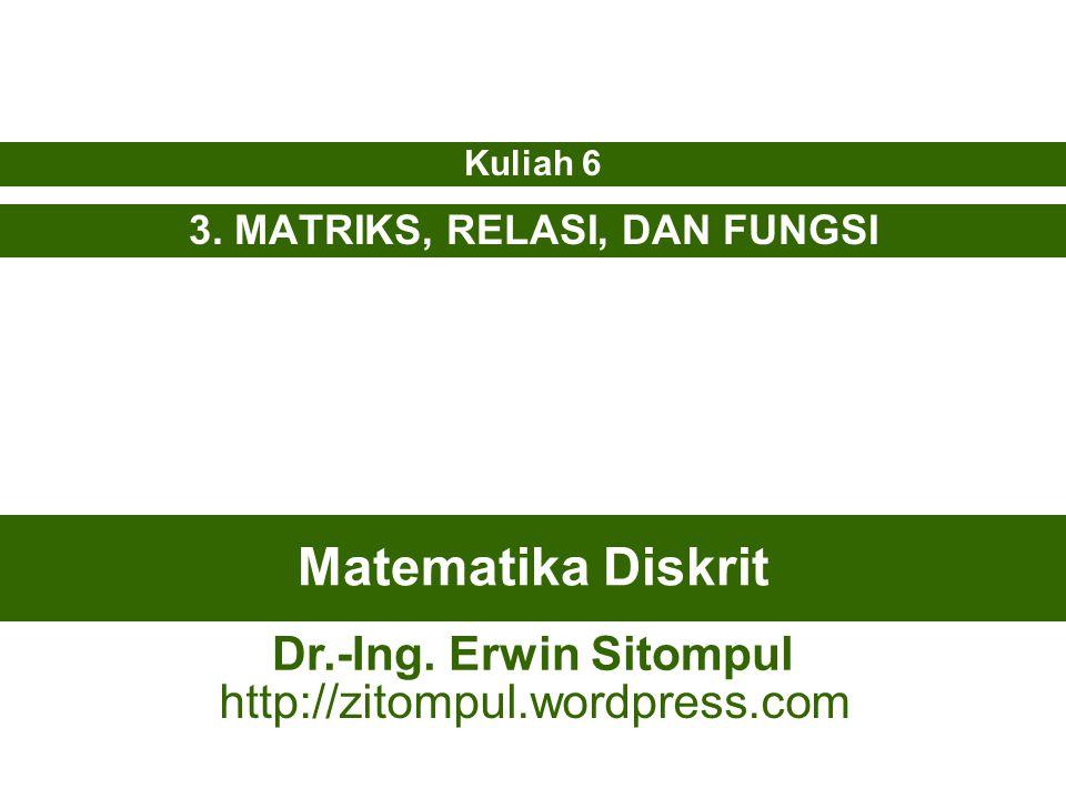 3. MATRIKS, RELASI, DAN FUNGSI