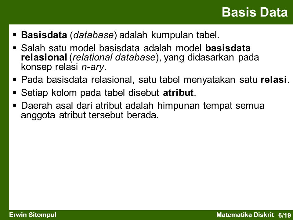 Basis Data Basisdata (database) adalah kumpulan tabel.