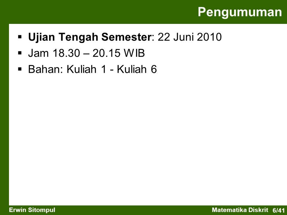 Pengumuman Ujian Tengah Semester: 22 Juni 2010 Jam 18.30 – 20.15 WIB