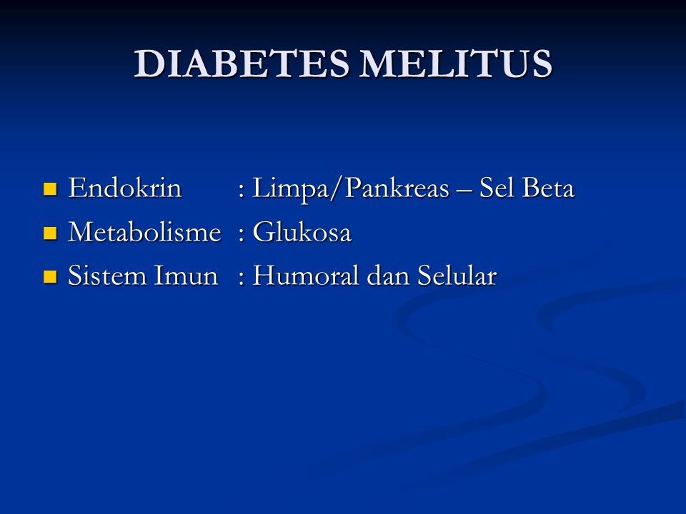 DIABETES MELITUS Endokrin : Limpa/Pankreas – Sel Beta