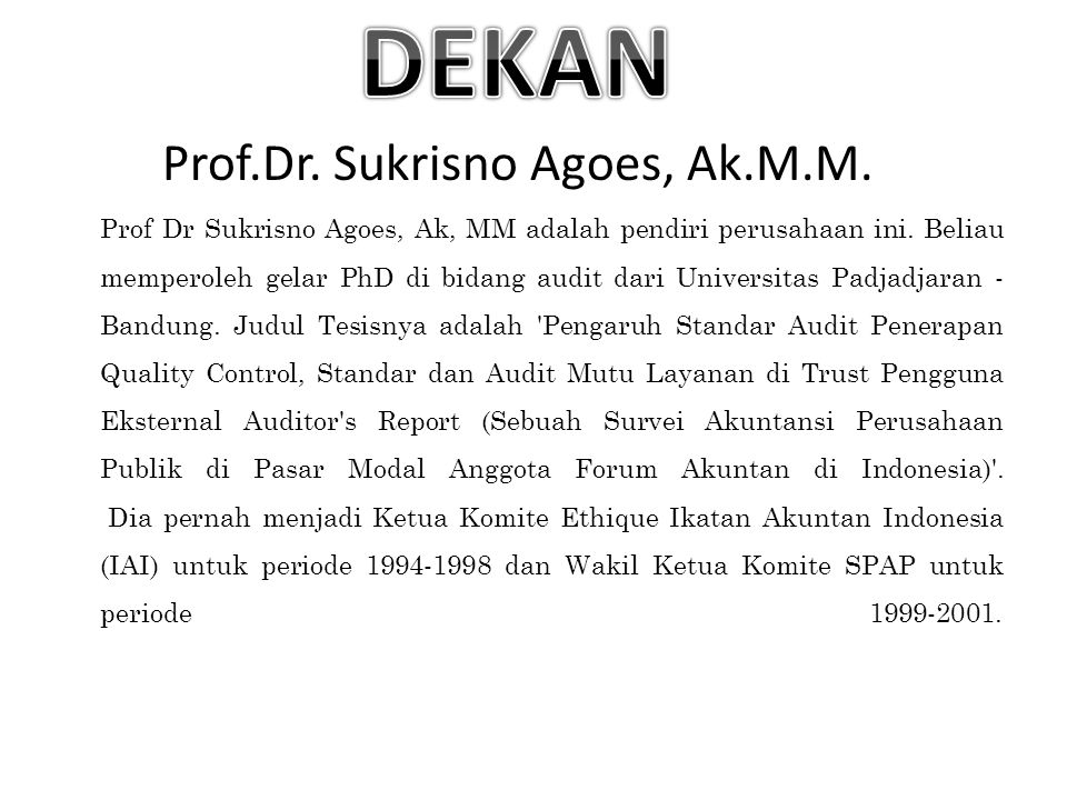 DEKAN Prof.Dr. Sukrisno Agoes, Ak.M.M.