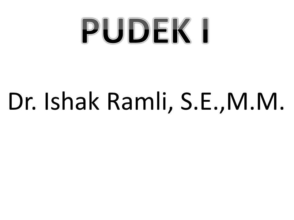 PUDEK I Dr. Ishak Ramli, S.E.,M.M.
