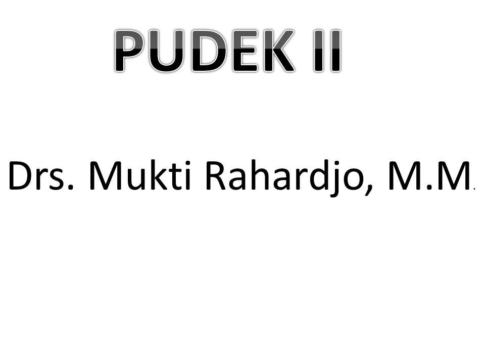 PUDEK II Drs. Mukti Rahardjo, M.M.