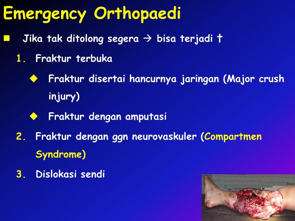 Emergency Orthopaedi Jika tak ditolong segera  bisa terjadi †