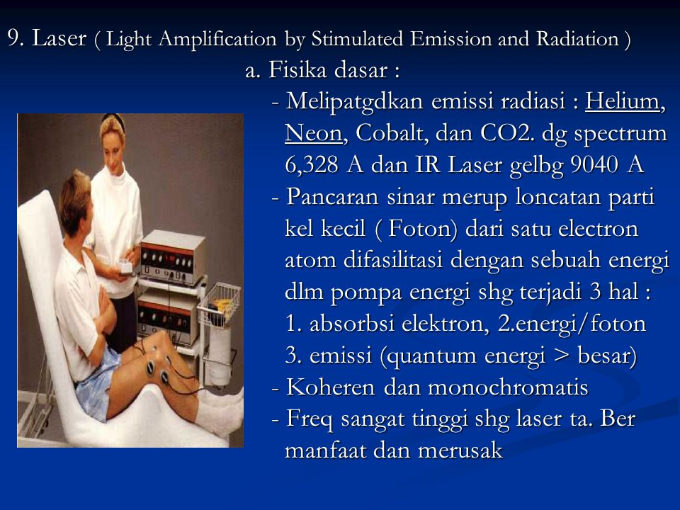 9. Laser ( Light Amplification by Stimulated Emission and Radiation )