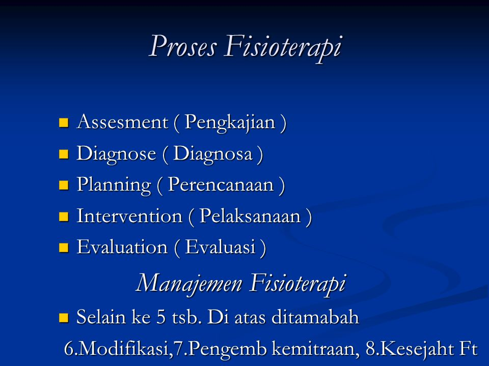 Proses Fisioterapi Assesment ( Pengkajian ) Diagnose ( Diagnosa )