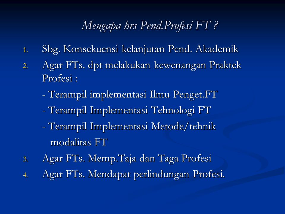 Mengapa hrs Pend.Profesi FT