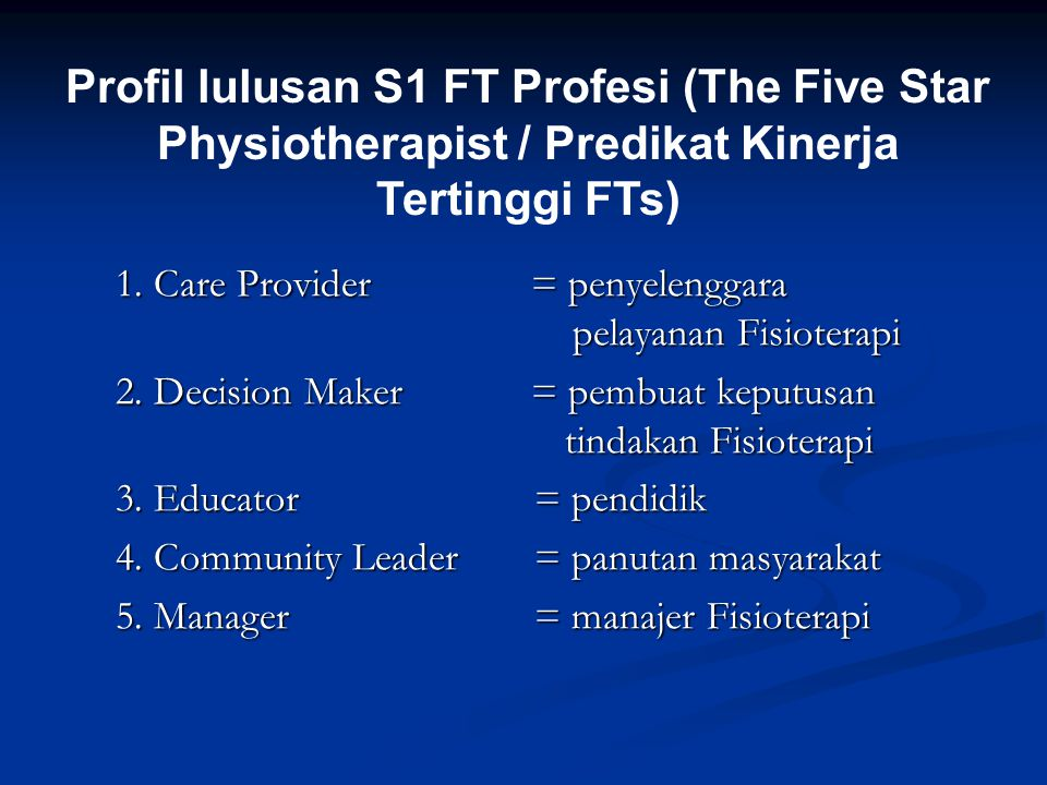 Profil lulusan S1 FT Profesi (The Five Star Physiotherapist / Predikat Kinerja Tertinggi FTs)