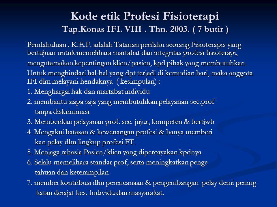 Kode etik Profesi Fisioterapi Tap. Konas IFI. VIII. Thn. 2003