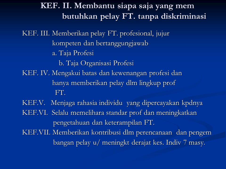 KEF. II. Membantu siapa saja yang mem. butuhkan pelay FT
