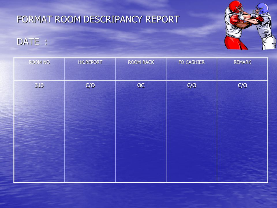 FORMAT ROOM DESCRIPANCY REPORT DATE :