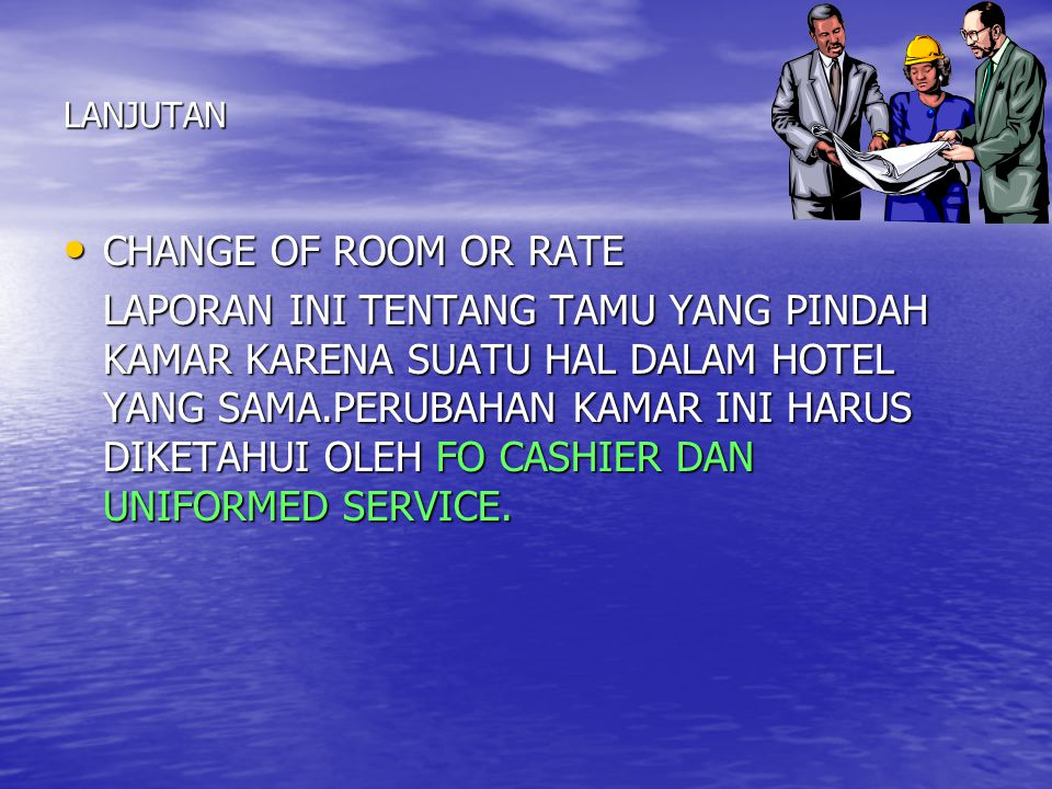 LANJUTAN CHANGE OF ROOM OR RATE.