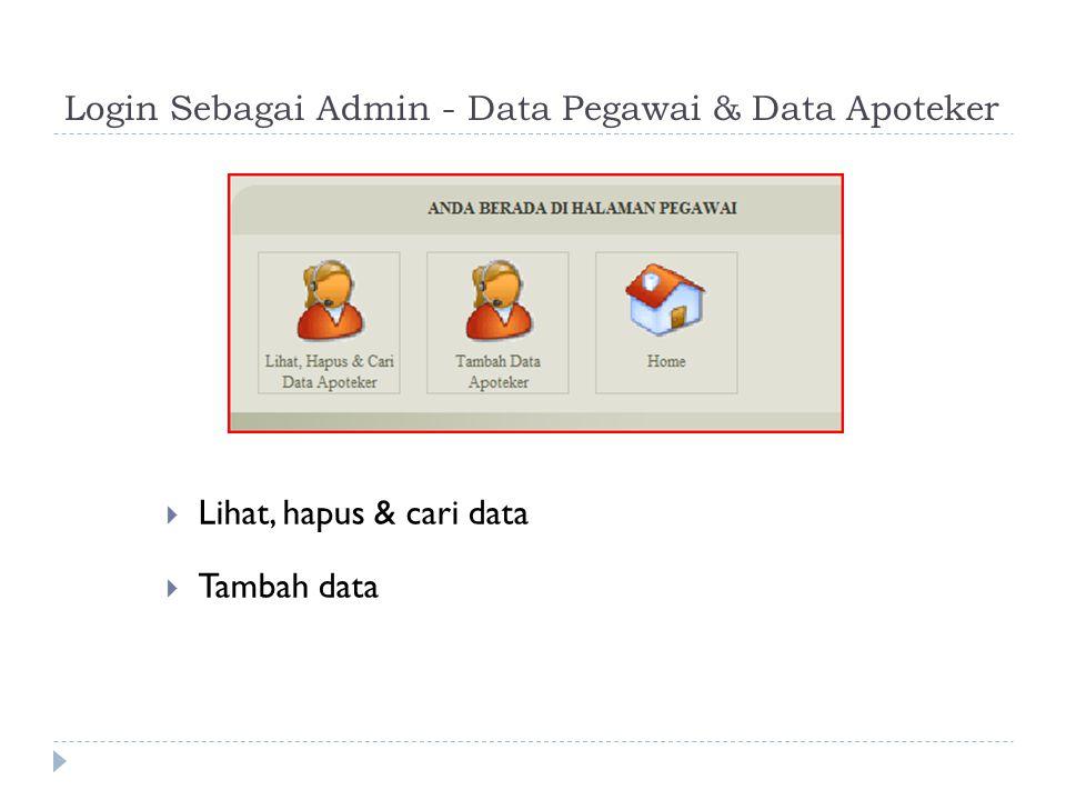 Login Sebagai Admin - Data Pegawai & Data Apoteker