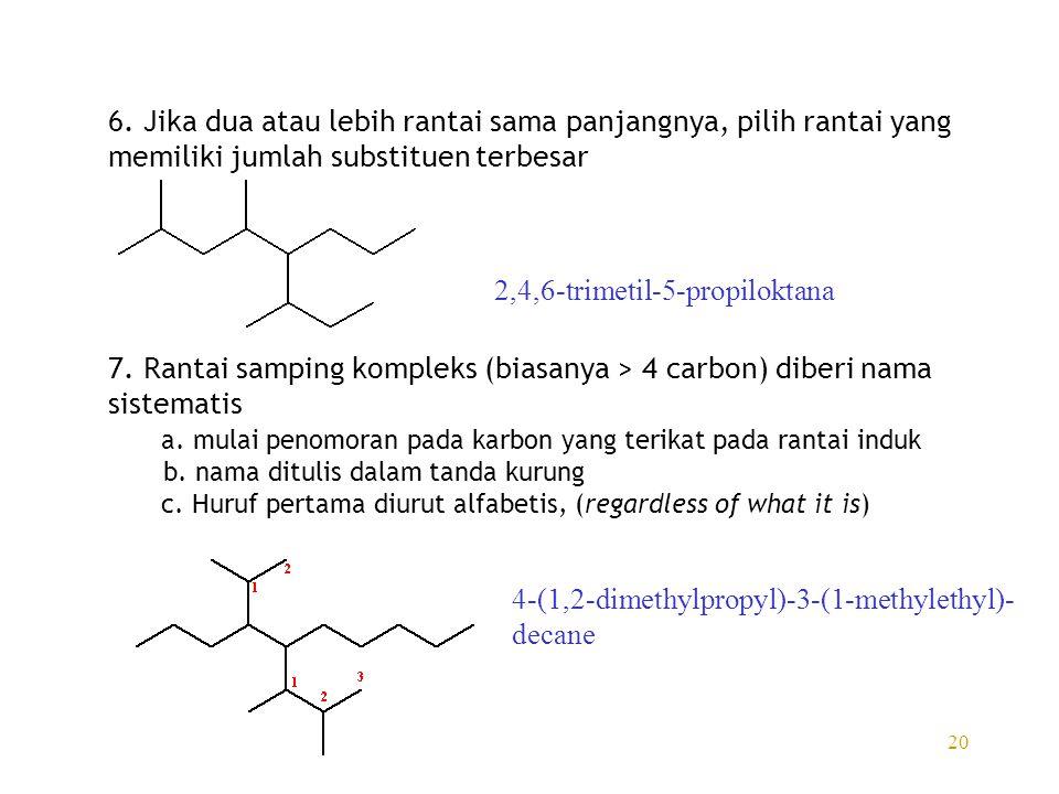 7. Rantai samping kompleks (biasanya > 4 carbon) diberi nama