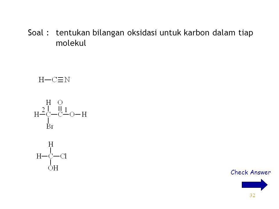 Soal : tentukan bilangan oksidasi untuk karbon dalam tiap molekul