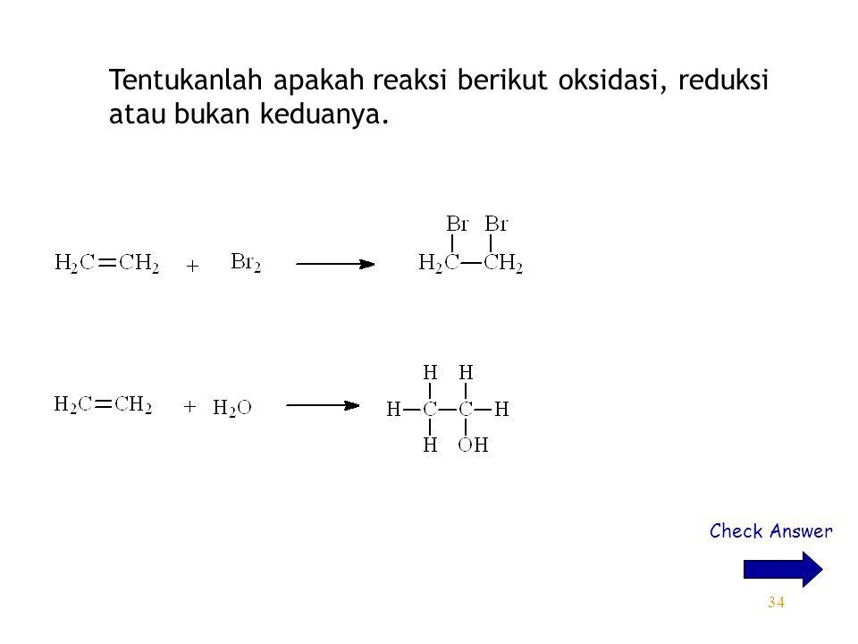 Tentukanlah apakah reaksi berikut oksidasi, reduksi