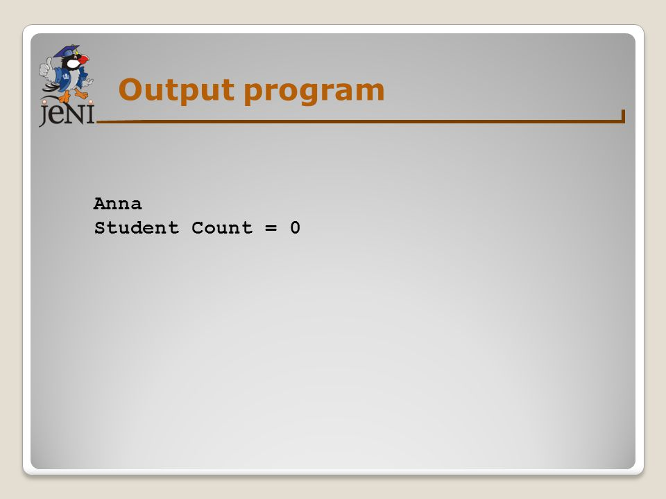 Output program Anna Student Count = 0