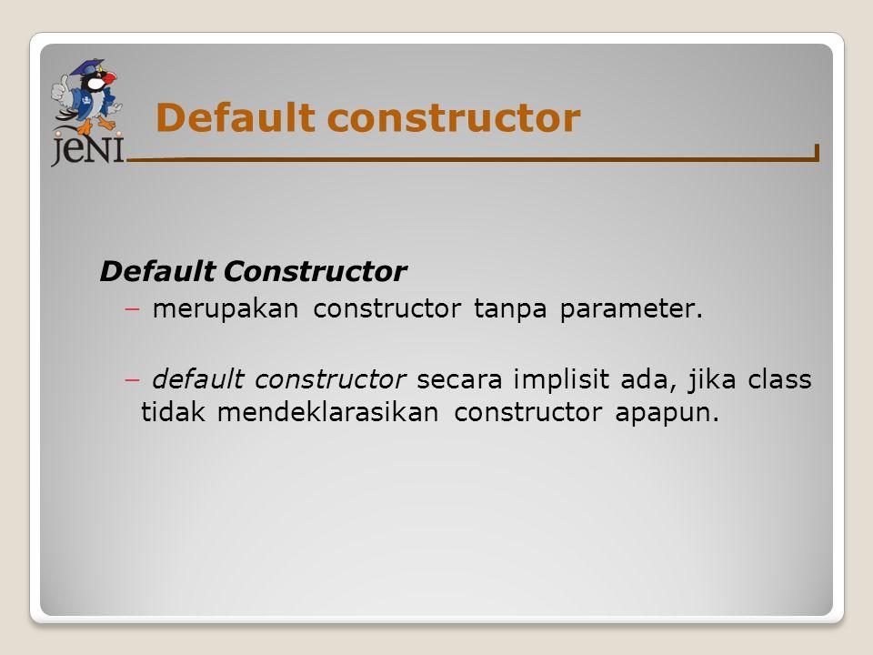 Default constructor Default Constructor