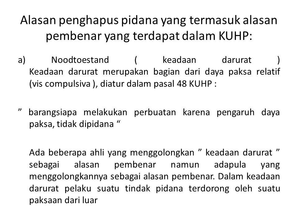 Alasan penghapus pidana yang termasuk alasan pembenar yang terdapat dalam KUHP: