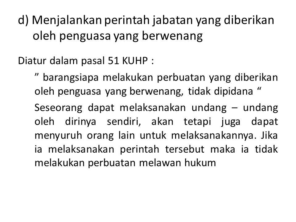 d) Menjalankan perintah jabatan yang diberikan oleh penguasa yang berwenang