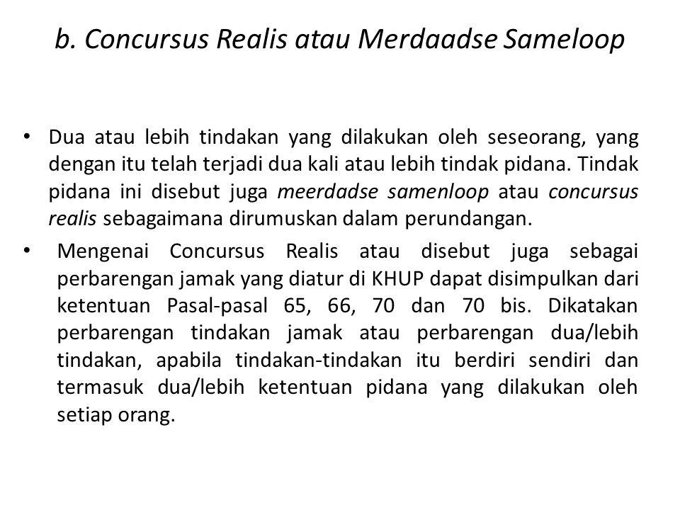 b. Concursus Realis atau Merdaadse Sameloop