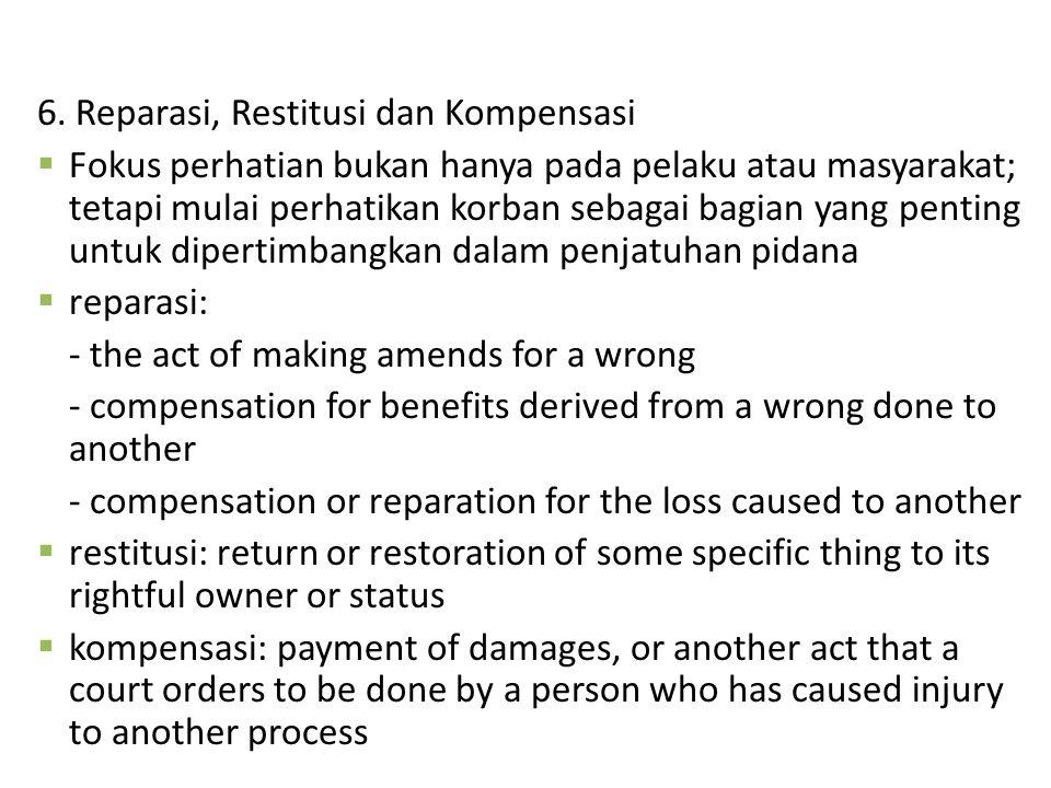 6. Reparasi, Restitusi dan Kompensasi
