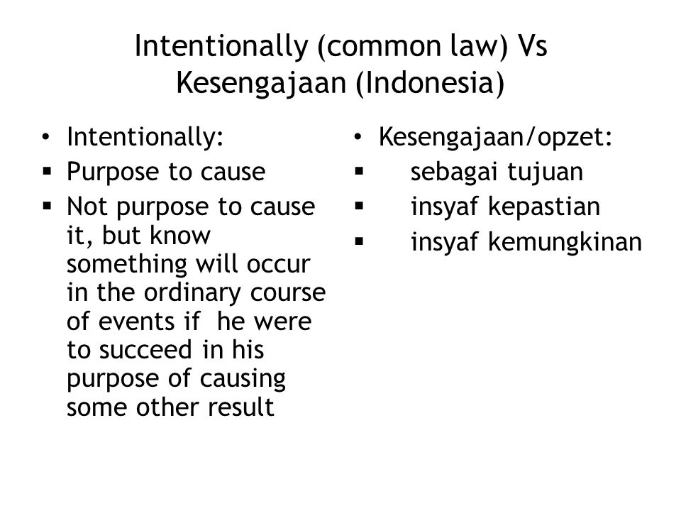 Intentionally (common law) Vs Kesengajaan (Indonesia)