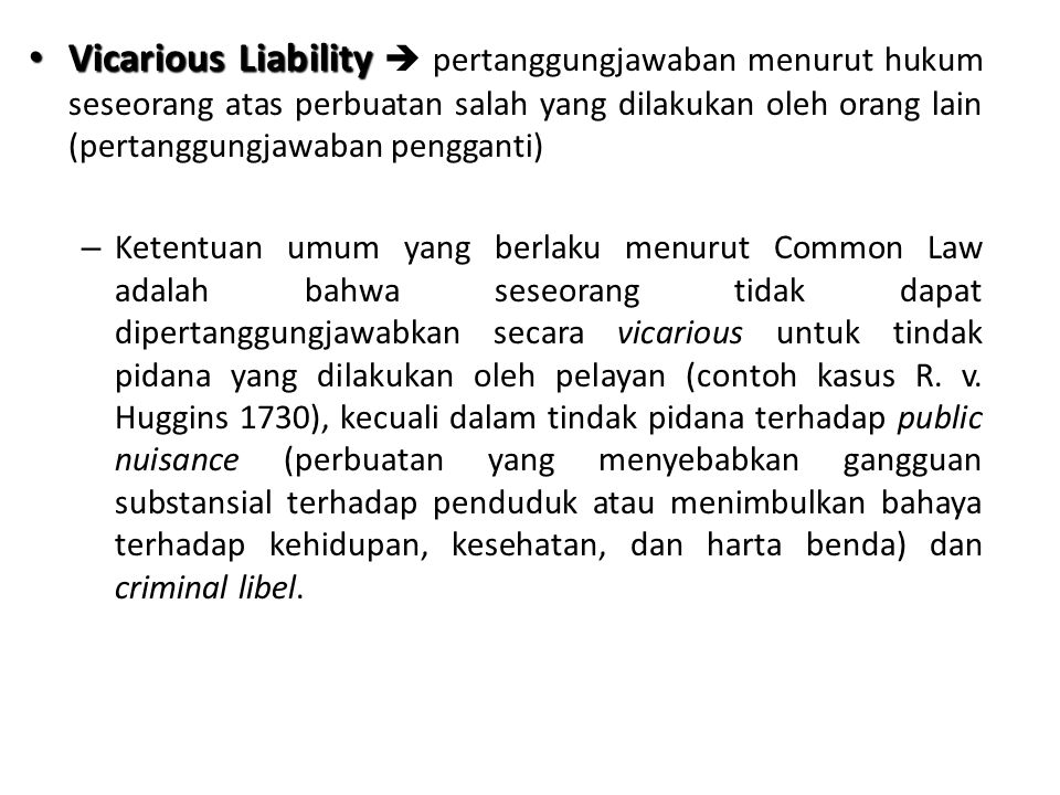 Vicarious Liability  pertanggungjawaban menurut hukum seseorang atas perbuatan salah yang dilakukan oleh orang lain (pertanggungjawaban pengganti)