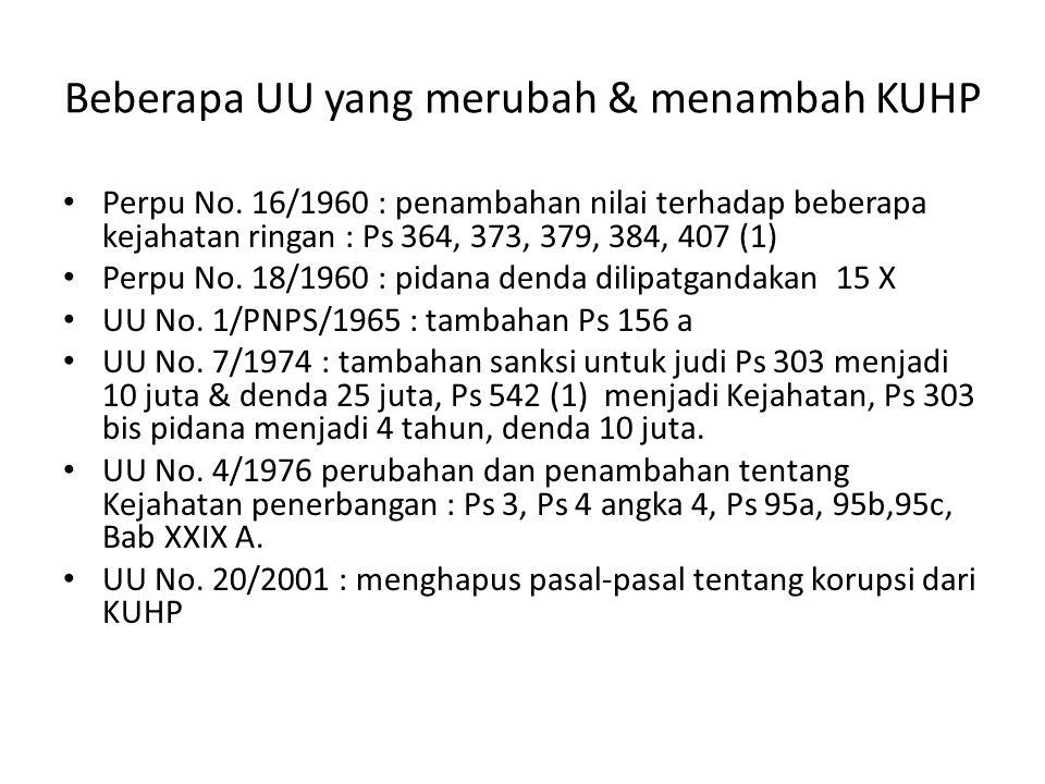 Beberapa UU yang merubah & menambah KUHP