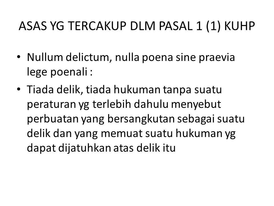 ASAS YG TERCAKUP DLM PASAL 1 (1) KUHP