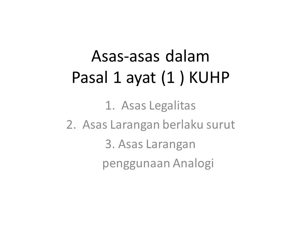 Asas-asas dalam Pasal 1 ayat (1 ) KUHP