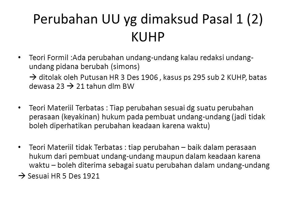 Perubahan UU yg dimaksud Pasal 1 (2) KUHP