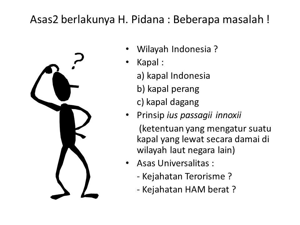 Asas2 berlakunya H. Pidana : Beberapa masalah !