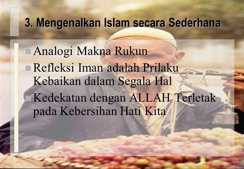 3. Mengenalkan Islam secara Sederhana