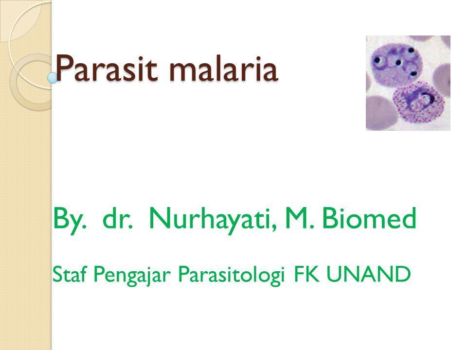 By. dr. Nurhayati, M. Biomed Staf Pengajar Parasitologi FK UNAND