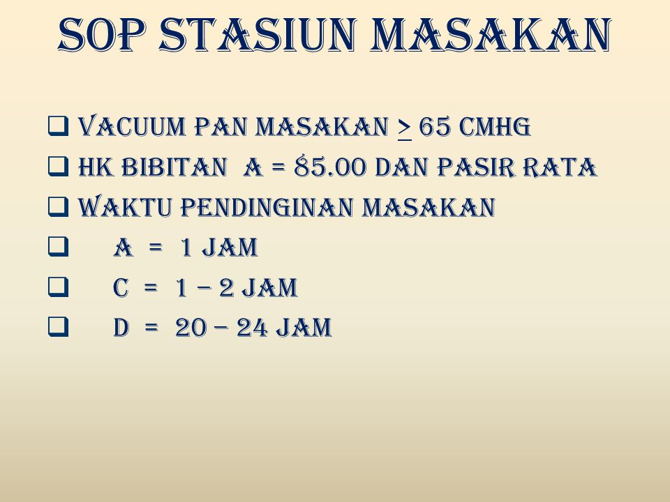 SOP STASIUN MASAKAN VACUUM PAN MASAKAN > 65 CMHg