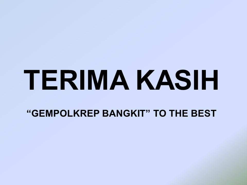 GEMPOLKREP BANGKIT TO THE BEST