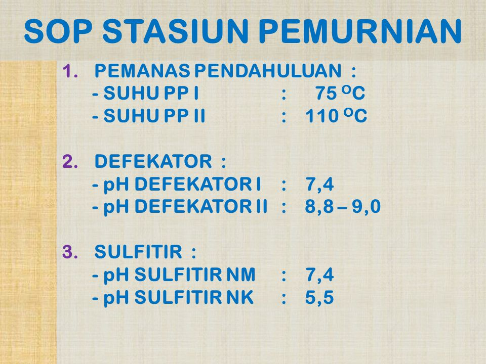 SOP STASIUN PEMURNIAN PEMANAS PENDAHULUAN : - SUHU PP I : 75 OC