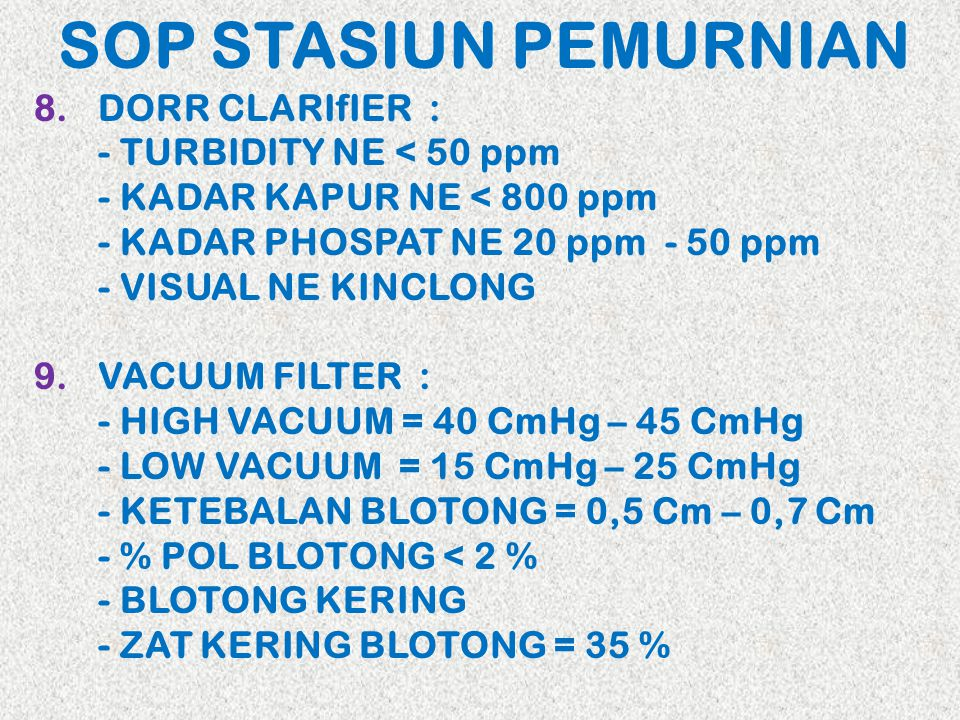 SOP STASIUN PEMURNIAN DORR CLARIfIER : - TURBIDITY NE < 50 ppm
