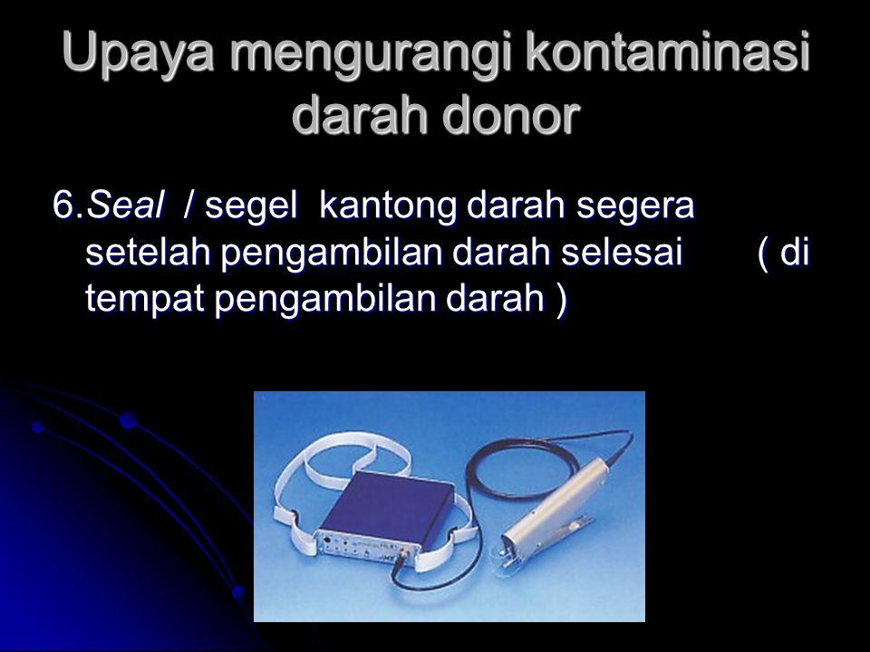 Upaya mengurangi kontaminasi darah donor