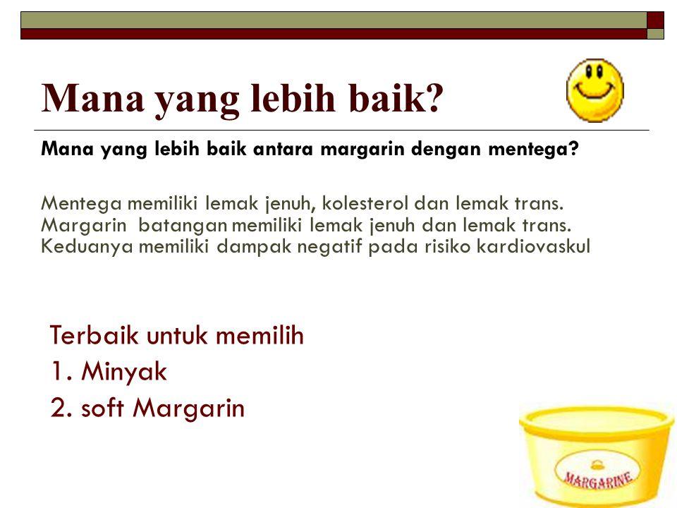 Mana yang lebih baik Terbaik untuk memilih 1. Minyak 2. soft Margarin