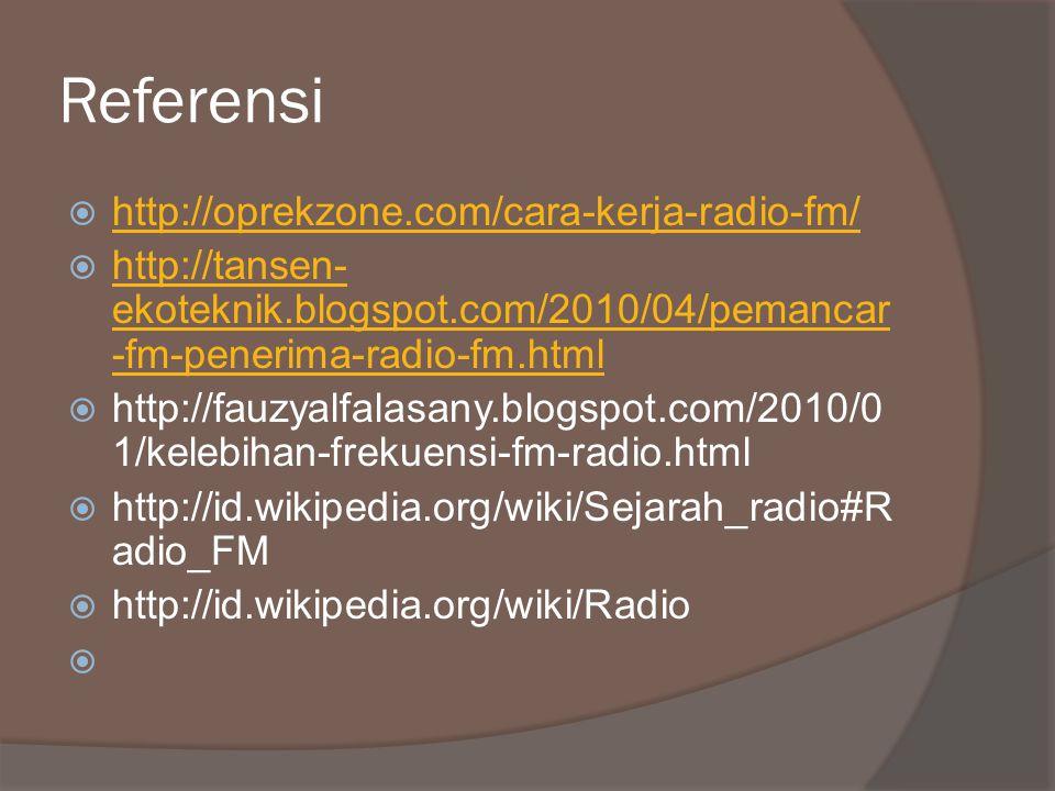 Referensi http://oprekzone.com/cara-kerja-radio-fm/