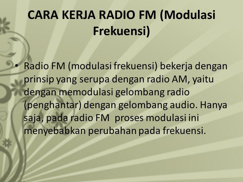 CARA KERJA RADIO FM (Modulasi Frekuensi)