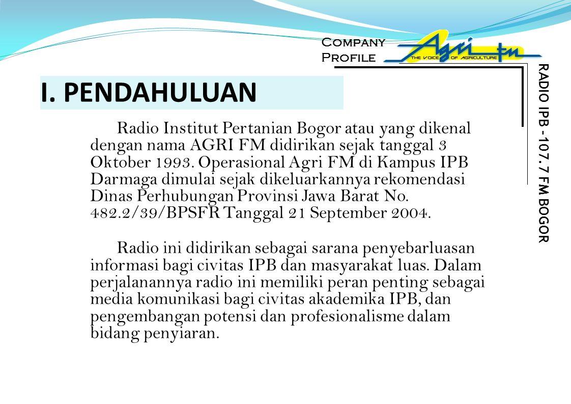 Company Profile. RADIO IPB -107.7 FM BOGOR. I. PENDAHULUAN.