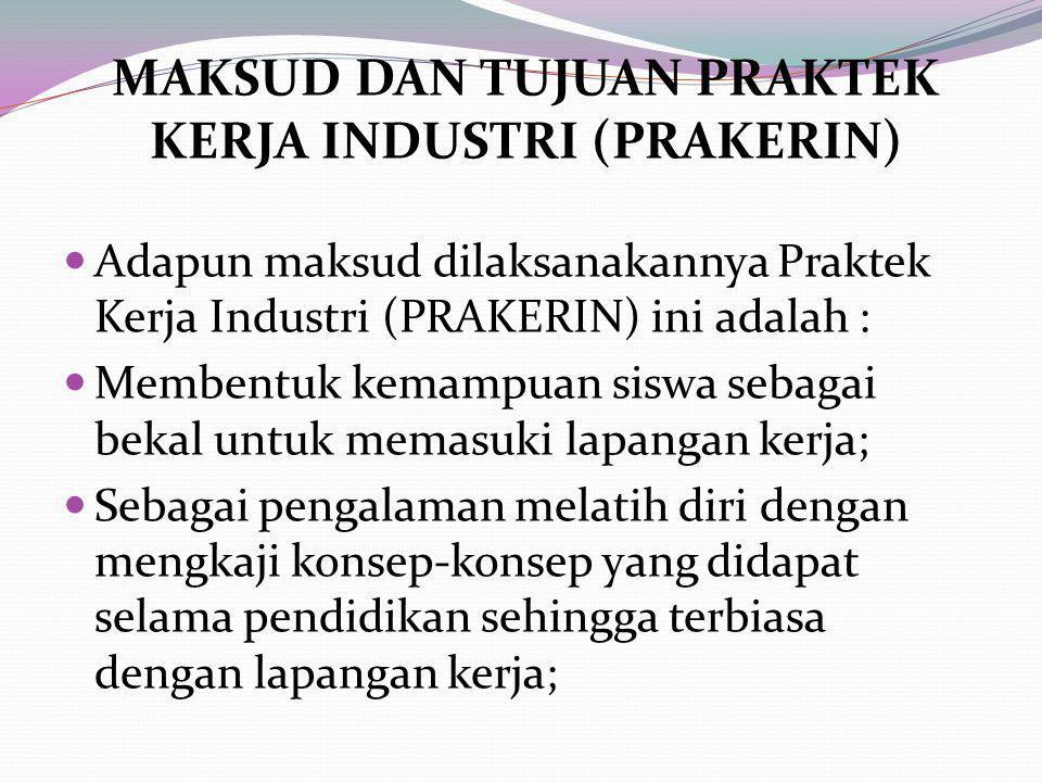 Maksud dan Tujuan Praktek Kerja Industri (PRAKERIN)
