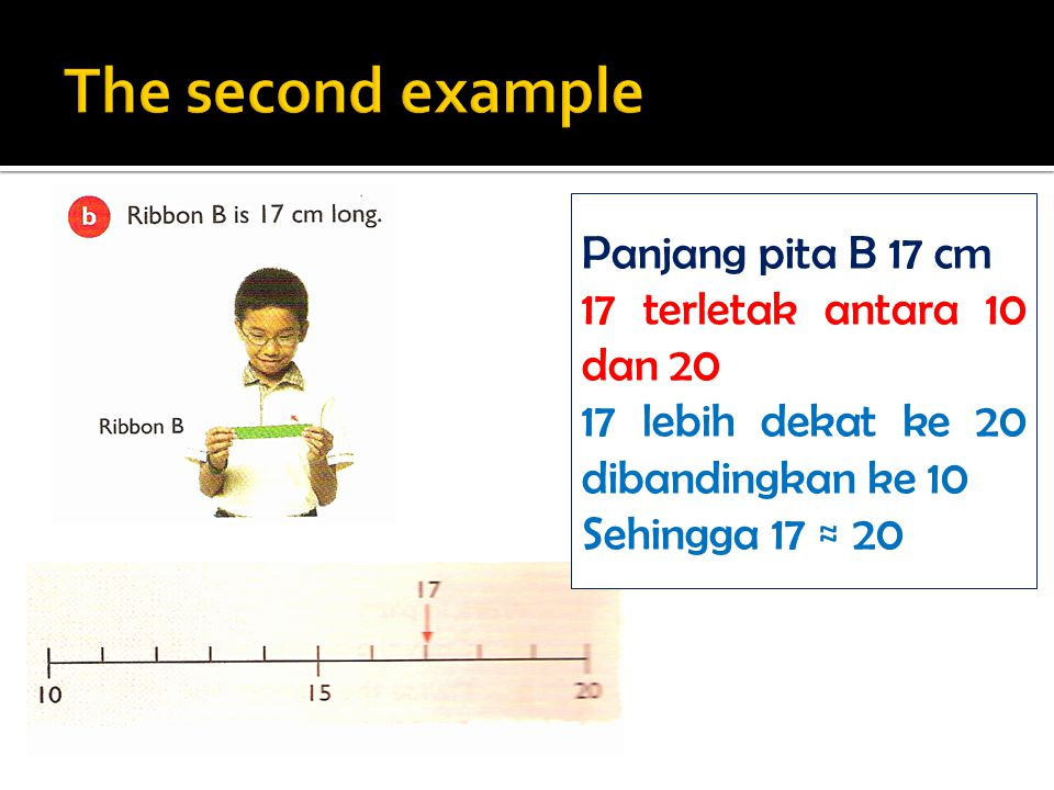 The second example Panjang pita B 17 cm 17 terletak antara 10 dan 20