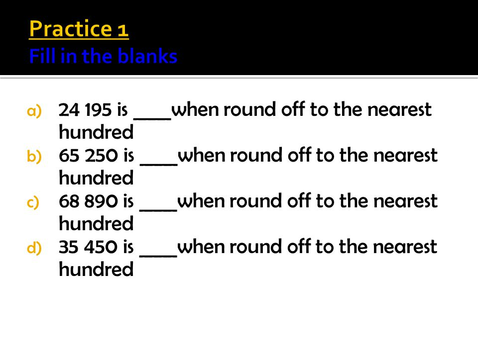Practice 1 Fill in the blanks